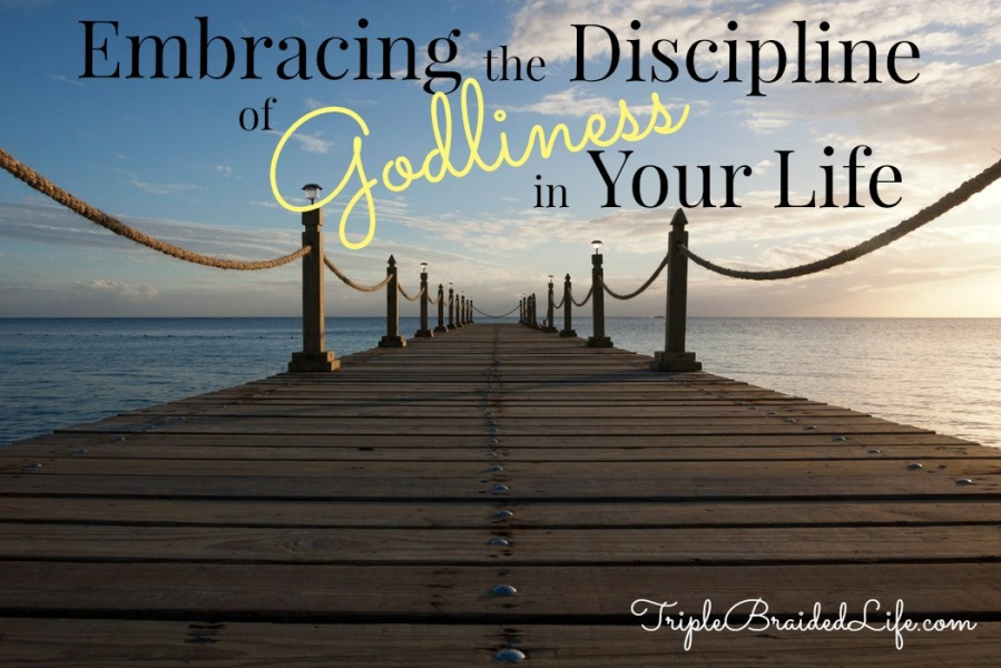 embracing-the-discipline-of-godliness-in-your-life