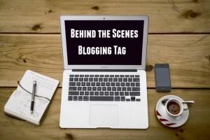 behind-the-scenes-blogging-tag